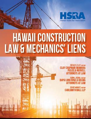 2018 Hawaii Construction Law and Mechanics' Liens (LIVE)
